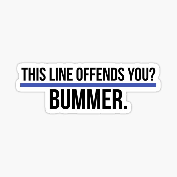 "Blue Line ""Bummer"" Sticker"