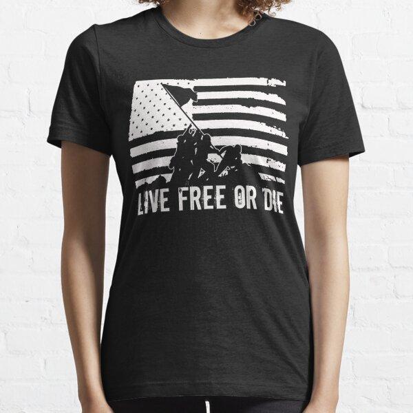 LIVE FREE OR DIE Essential T-Shirt