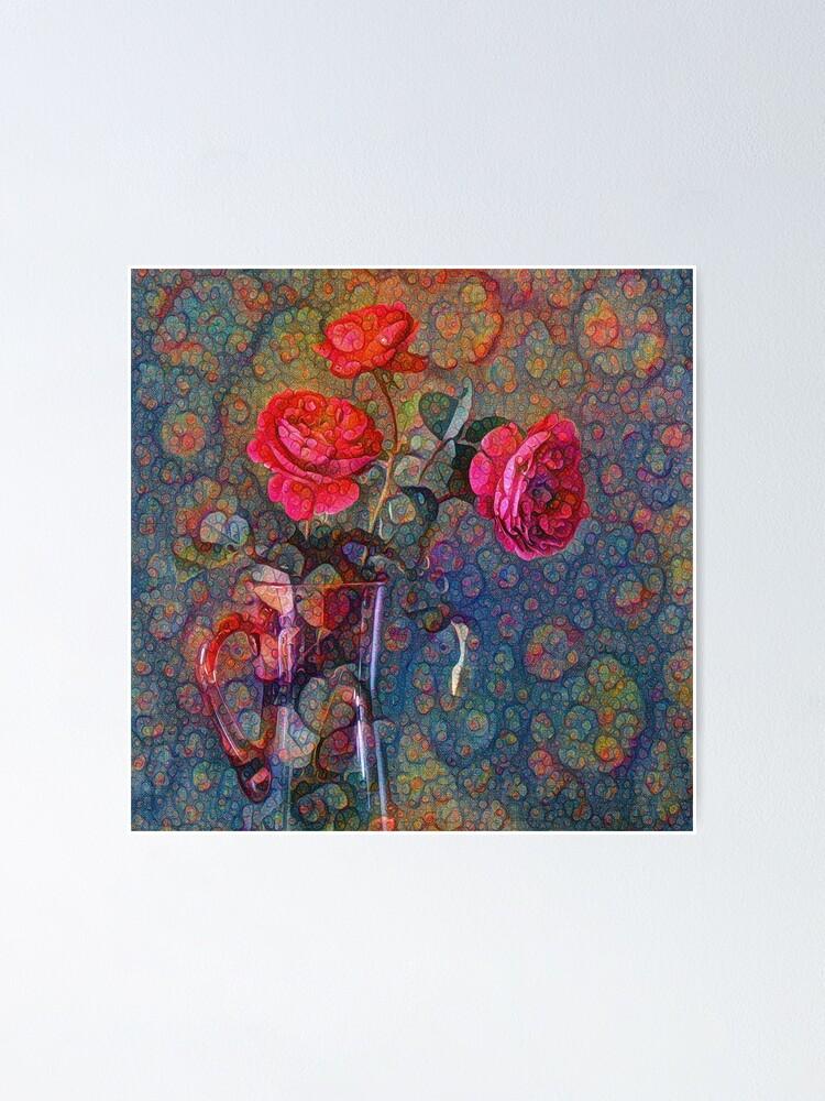 Alternate view of Roses #DeepDreamed Poster