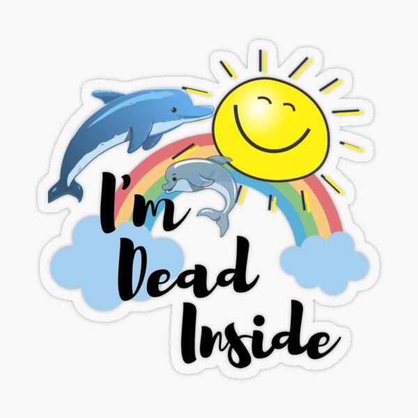 I'm Dead Inside Transparent Sticker