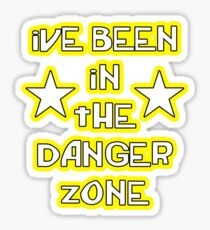 """""""ive been in the danger zone"""" Sticker"""