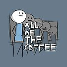 All of the Coffee by Jeremy Boland