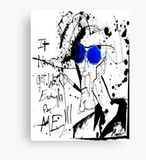 It Never Got Weird Enough for ME!!! Canvas Print