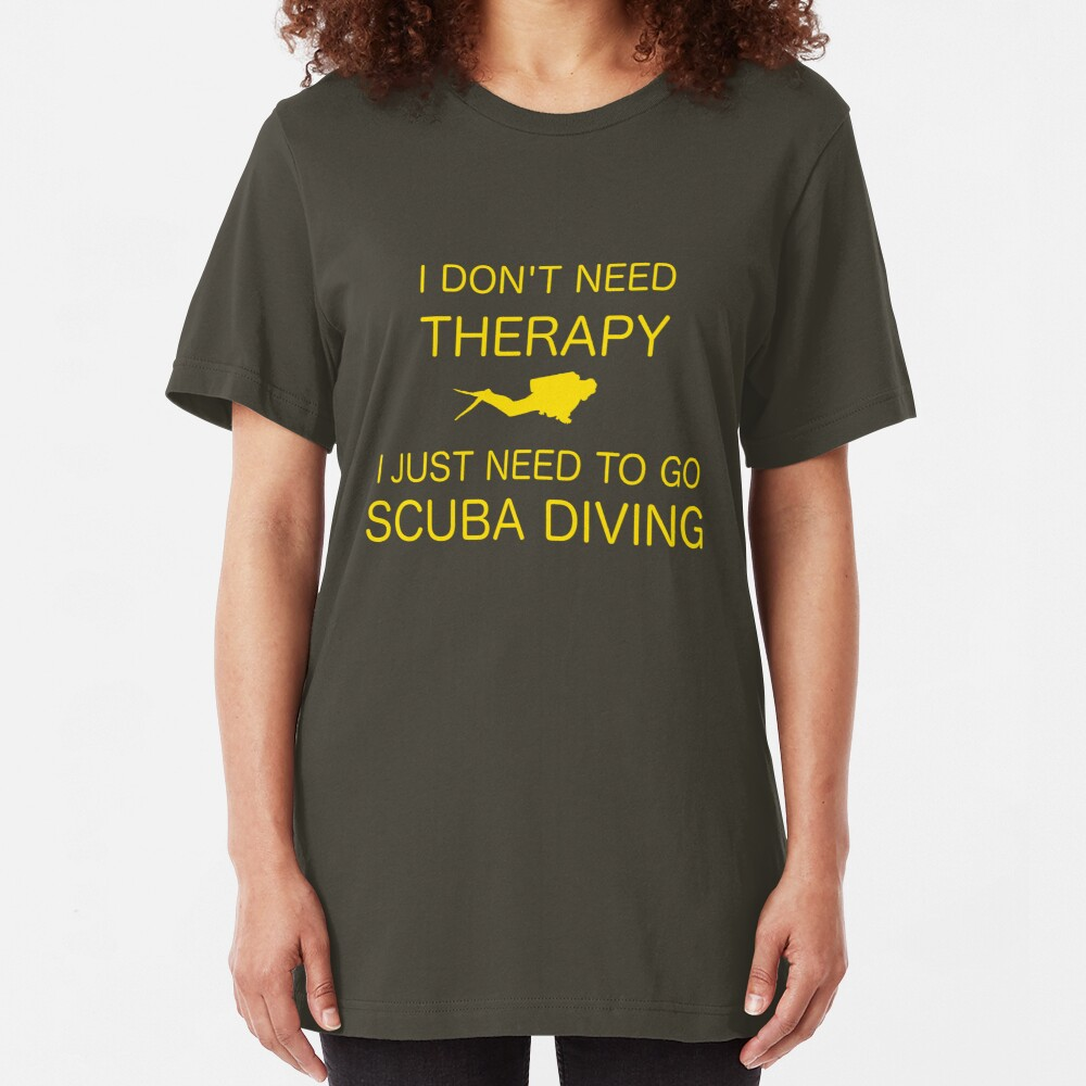 I Don't Need Therapy Slim Fit T-Shirt