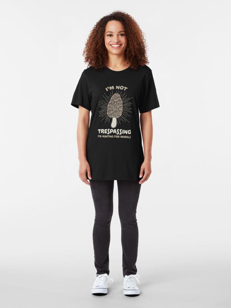 Alternative Ansicht von I'm Not Trespassing I'm Hunting For Morels - Funny Mushroom Pun Gift Slim Fit T-Shirt