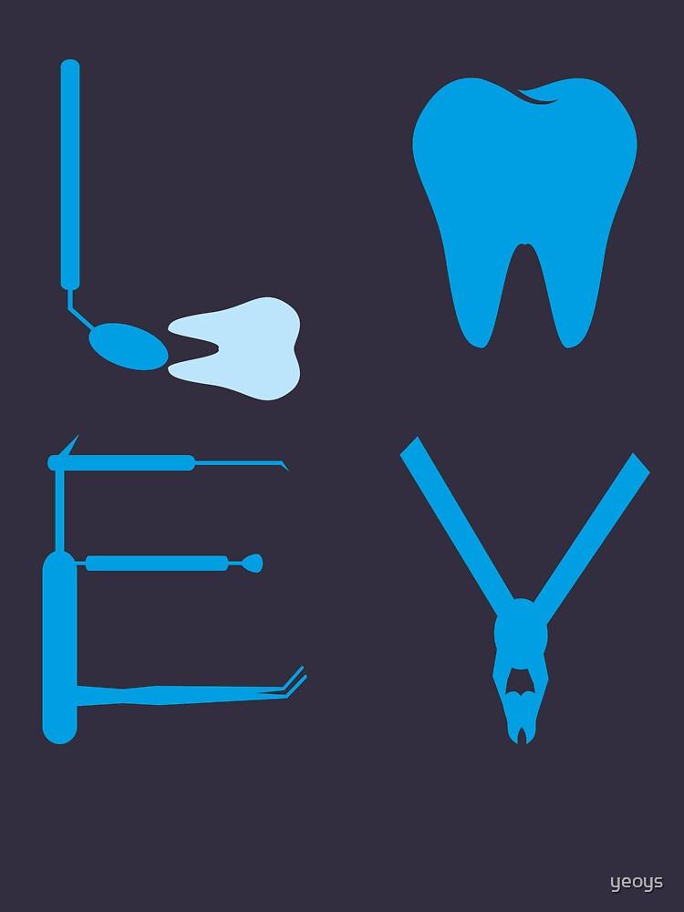 Dentist Love - Funny Dentist Gift by yeoys
