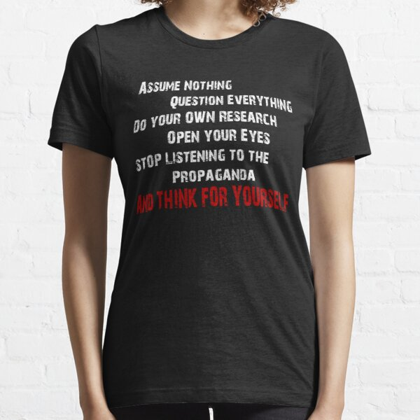 Think for yourself! Essential T-Shirt