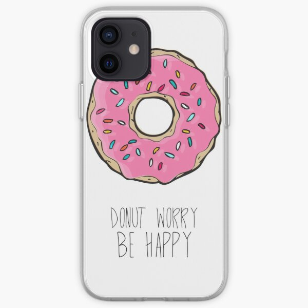 Donut Worry, Be Happy iPhone Soft Case