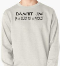 DAMNIT JIM!  Pullover