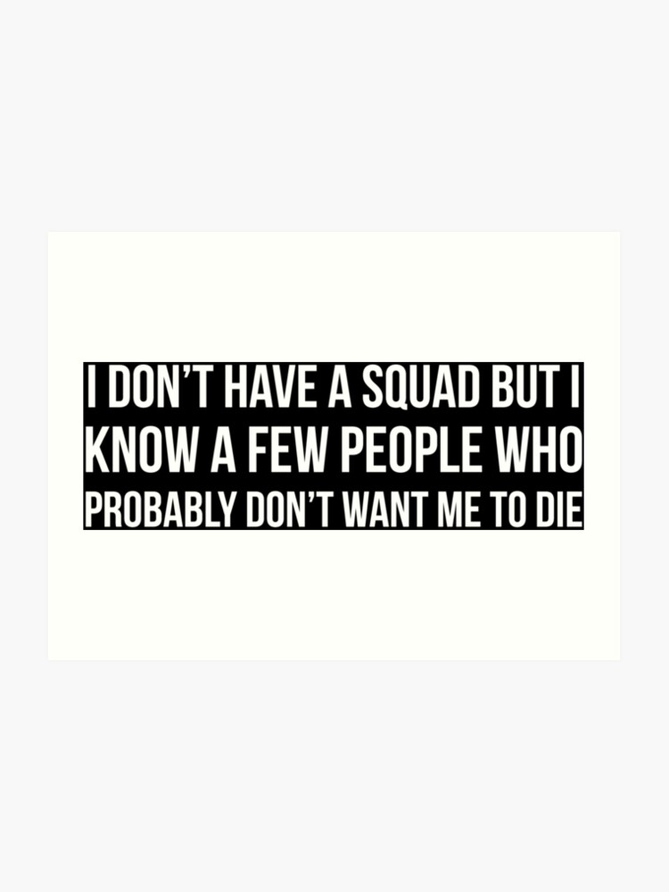 d90112648 A Squad Funny Introvert Quote Saying T-Shirt