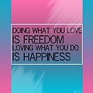 Doing what you love by Iyona Laurrel