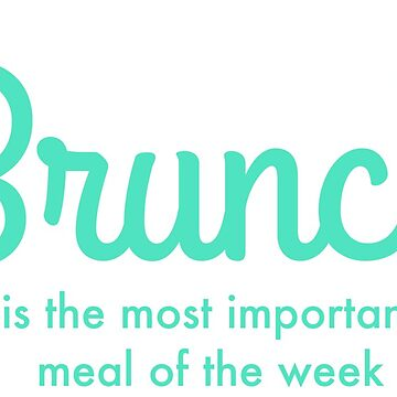 Brunch is the most important meal of the week by forevermelody