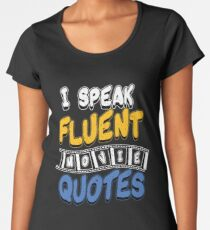 Movie Quotes Women's Premium T-Shirt