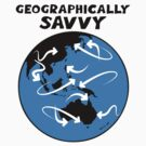 Geographically Savvy by ezcreative