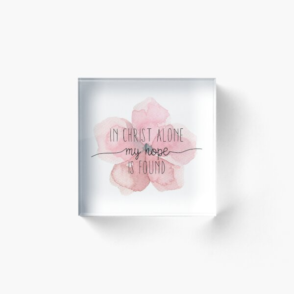 Christian Quote Watercolor Flower Acrylic Block