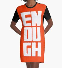 Enough is Enough - Not One More Graphic T-Shirt Dress