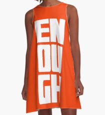 Enough is Enough - Not One More A-Line Dress