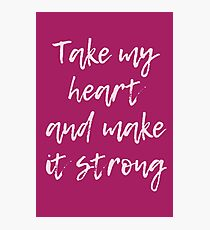 Take My Heart and Make It Strong - Simply the Best - Tina Turner Photographic Print