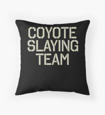 Coyote Slaying Team Hunting Lover Trapping Hunter Fur Trapper Throw Pillow