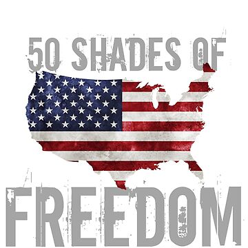 50 Shades of Freedom  by milpriority