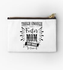 Tough Enough To Be A Foster Mom Crazy Enough To Love It National Foster Care Month Zipper Pouch