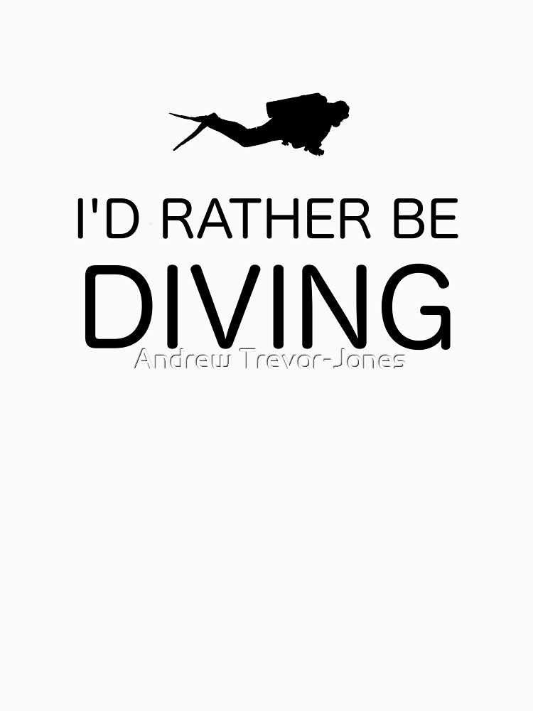 I'D RATHER BE DIVING by andrewtj