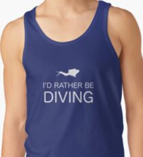 I'D RATHER BE DIVING Tank Top
