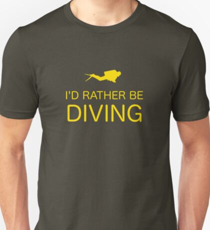 I'D RATHER BE DIVING T-Shirt