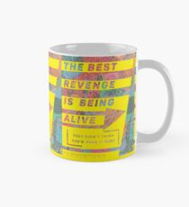 the best revenge is being alive Classic Mug