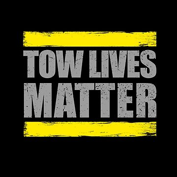 Tow Truck Driver Lives Matter Thin Yellow Line by bluelinegear
