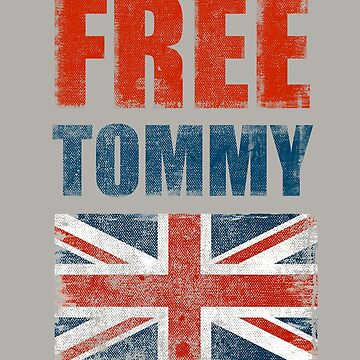 Free Tommy - Free Speech UK, United Kingdom by STYLESYNDIKAT
