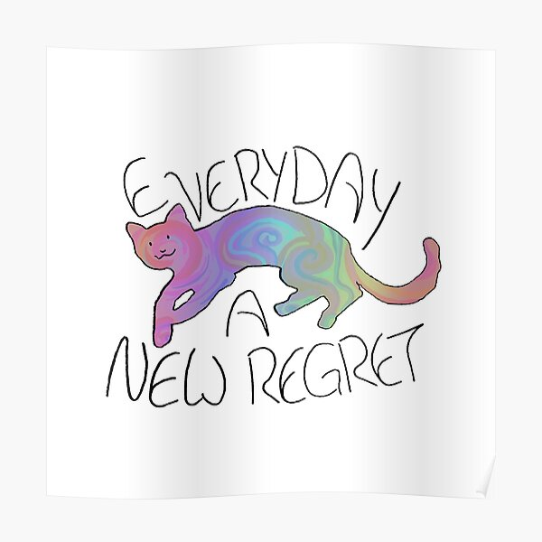 Every Day A New Regret Poster