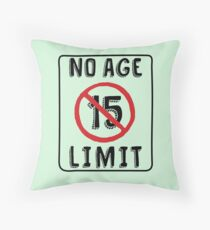 No Age Limit 15th Birthday Gifts Funny B Day For 15 Year Old Throw Pillow