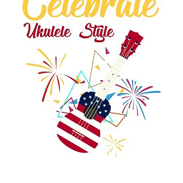 Uke it Up Celebrate Ukulele Style Flag/Fireworks Tshirt by CoupleTshirt