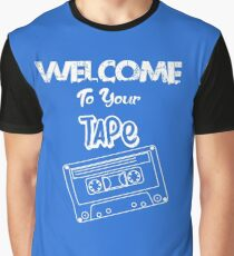 Welcome To your Tape Graphic T-Shirt