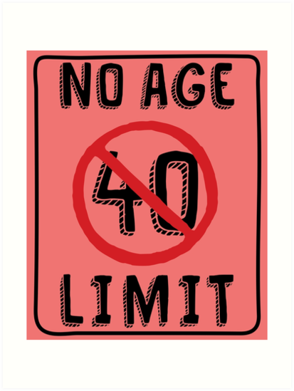 No Age Limit 40th Birthday Gifts Funny B Day For 40 Year Old By MemWear