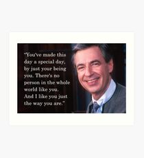 You've made this day a special day - Mr Rogers Art Print