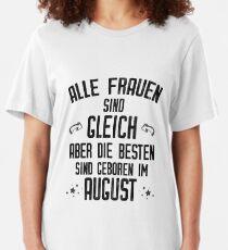 Alle Frauen werden im August geboren lustiges Geschenk Slim Fit T-Shirt
