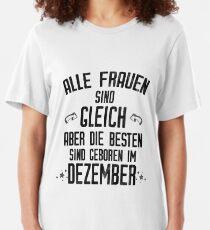 Alle Frauen werden im Dezember geboren lustiges Geschenk Slim Fit T-Shirt