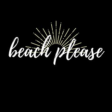 Beach Please | All Black Variant by thepinecones
