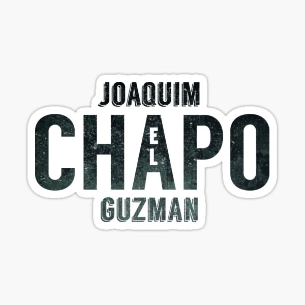 """Joaquim """"El Chapo"""" Guzman Swagger  Sticker"""