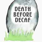 Death Before Decaf by MagpieMuddles