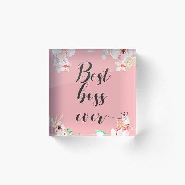 Best Boss Ever / Boss Quote / Office Quotes / Office Wall Art / Boss Thank you Gift Acrylic Block