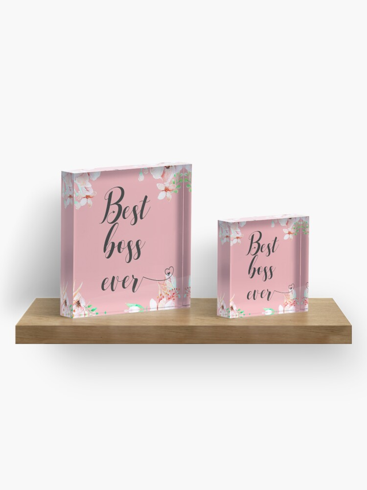 Alternate view of Best Boss Ever / Boss Quote / Office Quotes / Office Wall Art / Boss Thank you Gift Acrylic Block