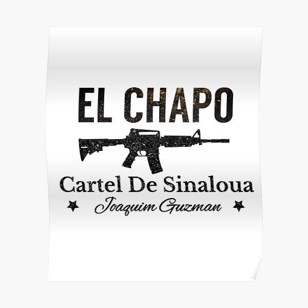 El Chapo - Cartel De Sinaloua Poster