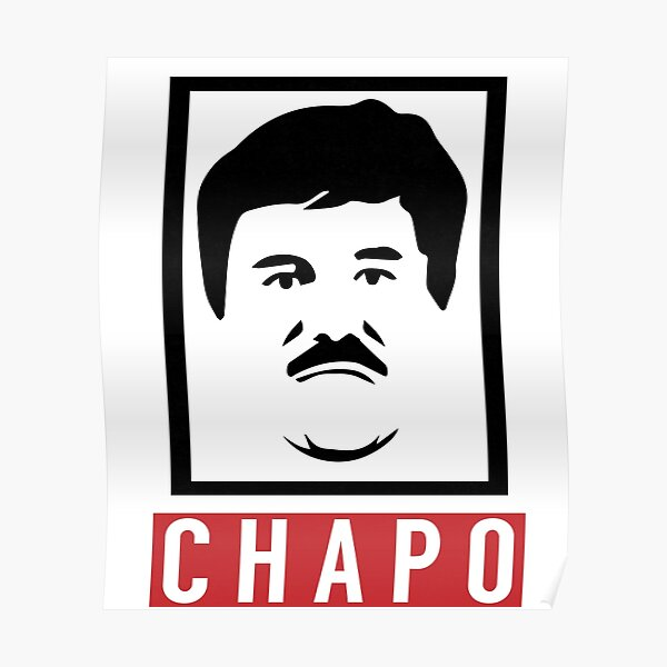 El Chapo Gangster Swagger  Poster
