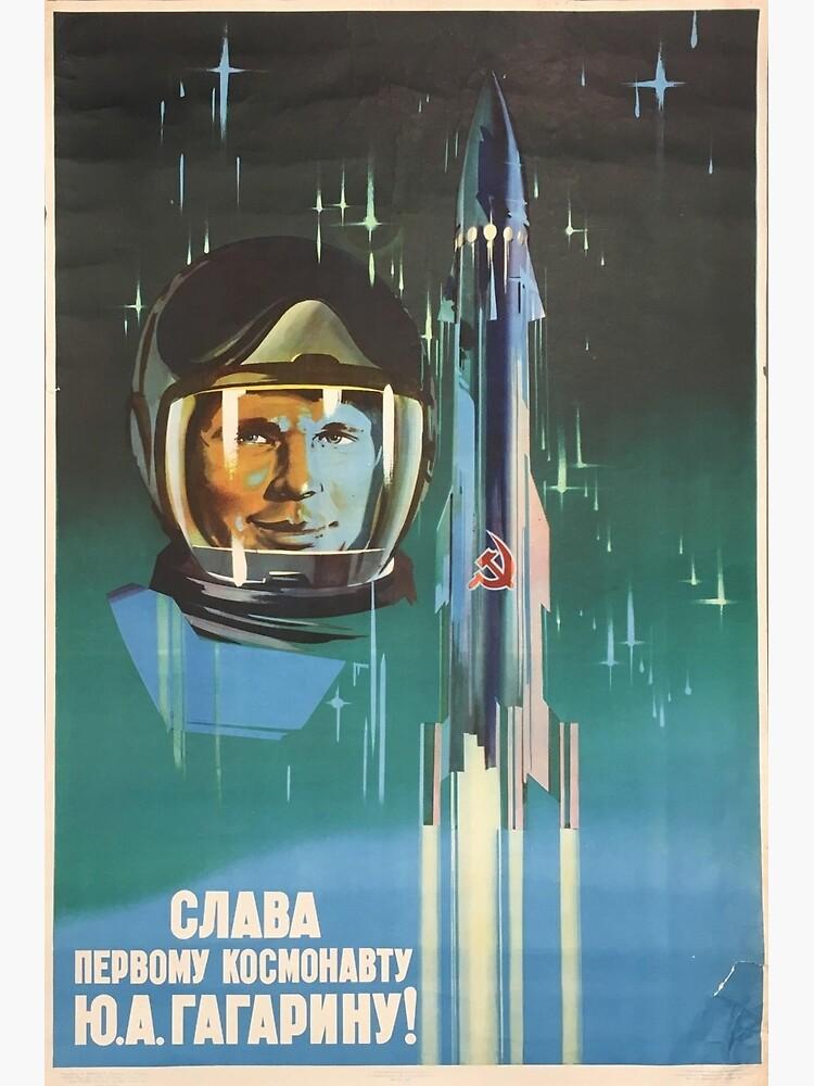 'Glory to the first cosmonaut Yuri Gagarin!' Retro 1960's USSR Space-Race propaganda poster of Cosmonaut Yuri Gagarin in Space by dru1138