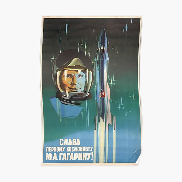 'Glory to the first cosmonaut Yuri Gagarin!' Retro 1960's USSR Space-Race propaganda poster of Cosmonaut Yuri Gagarin in Space Poster