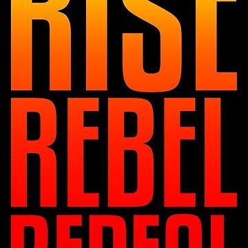 RISE REBEL REPEAL by sylviajohn