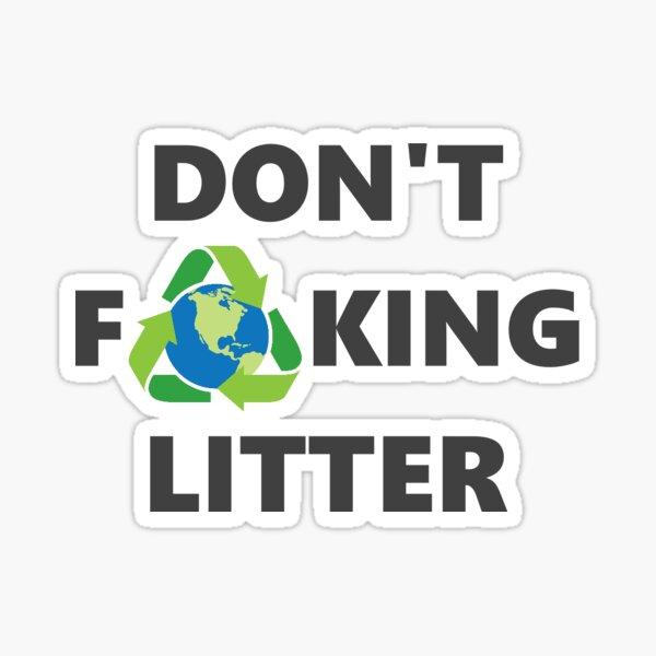 Don't F**king Litter Sticker